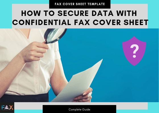 How To Secure Data With Confidential Fax Cover Sheet